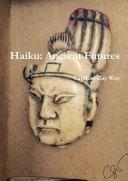 Haiku: Ancient Futures