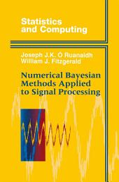 Numerical Bayesian Methods Applied to Signal Processing