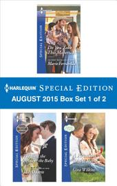 Harlequin Special Edition August 2015 - Box Set 1 of 2: Do You Take This Maverick?\The Boss, the Bride & the Baby\A Reunion and a Ring