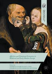 Affective and Emotional Economies in Medieval and Early Modern Europe