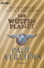 Der Wüstenplanet: Paul Atreides: Roman