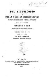 Del microscopio e della tecnica microcoscopica manuale pei medici e pegli studenti del dottore Enrico Frey