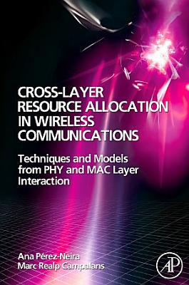 Cross-Layer Resource Allocation in Wireless Communications
