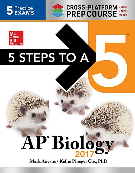 5 Steps To A 5 Ap Biology 2017 Cross Platform Prep Course