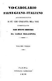 Vocabolario parmigiano-italiano accresciuto di più che cinquanta mila voci: Volume 3