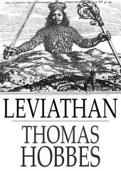Leviathan: The Matter, Forme, & Power of a Common-Wealth Ecclesiastical and Civill