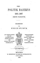 -5. Bd. Die politik Bayerns, 1591-1607, bearb. von F. Stieve