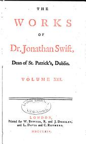 The Works of Jonathan Swift, D.D., Dean of St. Patrick's, Dublin: Volume 13