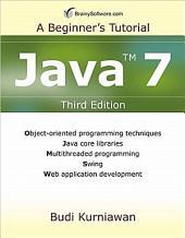 Java 7: A Beginner's Tutorial Third Edition