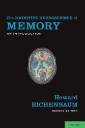 The Cognitive Neuroscience of Memory PDF