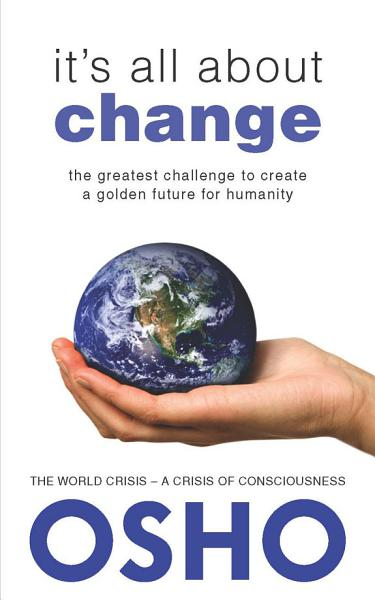 Download It s All About Change Book
