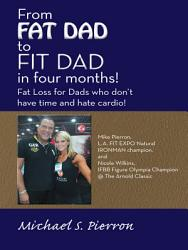 From Fat Dad To Fit Dad In Four Months  Book PDF