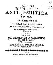 Disputatio anti-iesuitica ...: Praeliminaris, Volume 1
