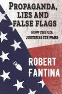 Download Propaganda  Lies and False Flags Book