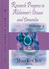 Research Progress in Alzheimer's Disease and Dementia: Volume 3