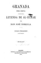 Granada: poema oriental, precedido de la Leyenda de al-Hamar, Volumen 1