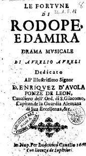 Le fortune di Rodope, e Damira drama musicale di Aurelio Aureli dedicato all' illustrissimo ... Enriquez D' Auola Ponze de Leon, ..