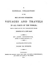 A General Collection of the Best and Most Interesting Voyages and Travels in All Parts of the World: Many of which are Now First Translated Into English ; Digested on a New Plan, Volume 15