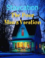 Staycation - The Poor Man's Vacation