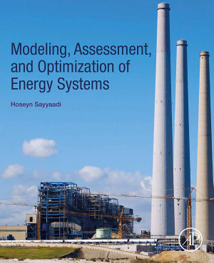 Modeling, Assessment, and Optimization of Energy Systems