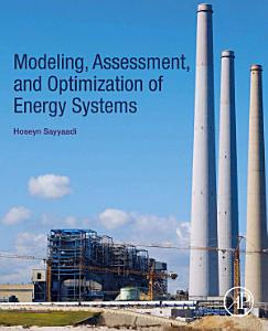 Modeling  Assessment  and Optimization of Energy Systems