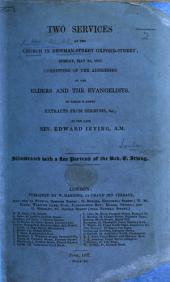Two Services at the Church in Newman Street ... To which is added Extracts from Sermons, &c., by the late Rev. Edward Irving, etc