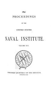 Naval Institute Proceedings: Volume 16