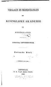 Verslagen en mededeelingen der Koninklijke Akademie van Wetenschappen, Afdeeling Letterkunde: Volume 7