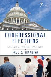 Congressional Elections: Campaigning at Home and in Washington, Edition 7