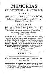 Memorias instructivas, y curiosas sobre agricultura, comercio, industria, economía, chymica, botanica, historia natural, &c: Volumen 5