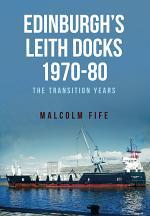 Edinburgh's Leith Docks 1970-80
