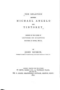 The Relation Between Michael Angelo and Tintoret PDF