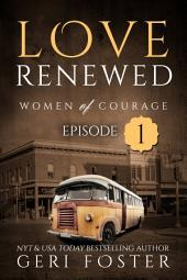 Love Renewed: Episode One