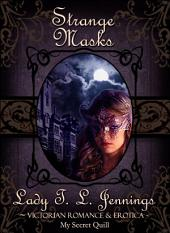 "Strange Masks ~ The second story from ""Lust and Lace"", a Victorian Romance and Erotic short story collection"
