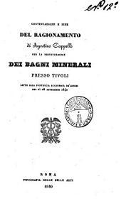 Continuazione e fine del ragionamento di Agostino Cappello per la restaurazione dei bagni minerali presso Tivoli letto alla Pontificia Accademia de' Lincei nel dì 28 settembre 1840