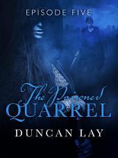 The Poisoned Quarrel: Episode 5