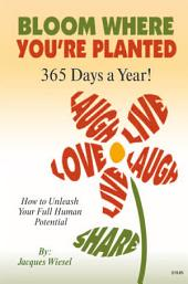 Bloom Where You're Planted: Daily Adventures in Self Inspiration