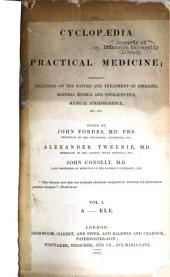 The cyclopaedia of practical medicine: comprising treatises on the nature and treatment of diseases, materia medica and therapeuties, medical jurisprudence, etc., etc, Volume 1