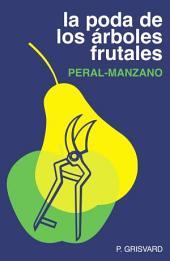 La poda de los árboles frutales: peral-manzano