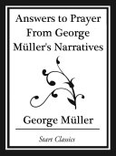 Answers to Prayer From George Müller's Narratives (Start Classics)