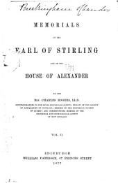 Memorials of the Earl of Stirling and of the House of Alexander: Volume 2