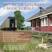 Dundurn Railroad 5-Book Bundle: In Search of the Grand Trunk / Rails Across the Prairies / Rails Across Ontario / The Train Doesn't Stop Here Anymore / Rails to the Atlantic