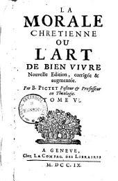 La Morale Chrétienne Ou L'Art De Bien Vivre: Volume5
