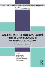 Working with the Anthropological Theory of the Didactic in Mathematics Education PDF