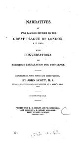 Narratives of Two Families Exposed to the Great Plague of London, A.D. 1665: With Conversations on Religious Preparation for Pestilence. Republished, with Notes and Observations