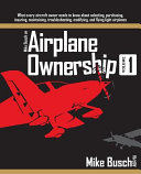 Mike Busch on Airplane Ownership (Volume 1)