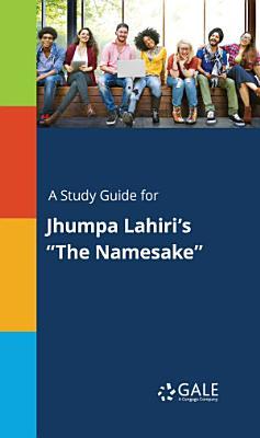 A Study Guide for Jhumpa Lahiri s  The Namesake