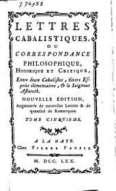 Lettres cabalistiques, ou Correspondance philosophique, historique et critique, entre deux cabalistes [...] & le seigneur Astaroth: Volume5