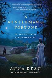 A Gentleman of Fortune: Or, the Suspicions of Miss Dido Kent