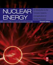 Nuclear Energy: An Introduction to the Concepts, Systems, and Applications of Nuclear Processes, Edition 7